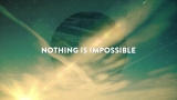 Nothing Is Impossibe