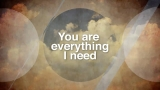 You Are Everything I Need