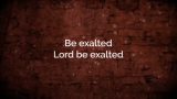 Be Exalted (in the Dust)