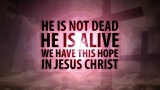 Christ The Lord Is Risen Today (He Is Not Dead)