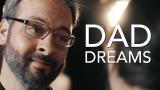 Dad Dreams