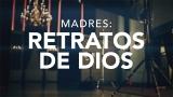Madres: Retratos De Dios