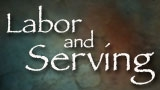 Labor and Serving