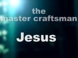 Jesus craftsman of our lives