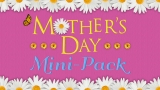 Mother's Day Mini-Pack