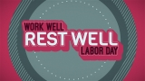 Work Well, Rest Well (Labor Day)