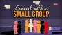 Connect With A Small Group