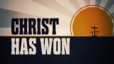 Christ Has Won (Easter Intro)
