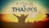A Psalm of Thanks