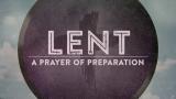 Lent (A Prayer Of Preparation)