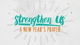 Strengthen Us (A New Year's Prayer)