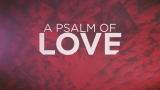 A Psalm Of Love