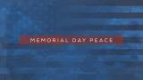 Memorial Day Peace