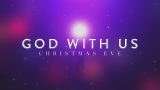 God With Us (Christmas Eve)