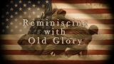 Reminiscing With Old Glory