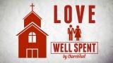Love Well Spent