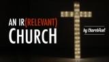 An Irrelevant Church