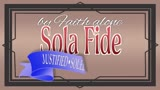 Sola Fide (set 1)