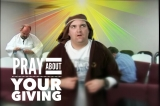 Pray About Giving Or Someone May Help You Decide - Humor, Funny