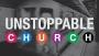 Unstoppable Church - bumper