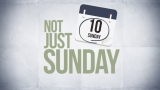 Not Just Sunday!