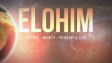 Elohim - Strong, Mighty, Powerful God