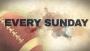 Every Sunday