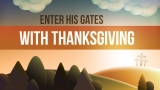 Enter His Gates With Thanksgiving Collection