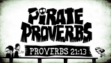 Pirate Proverbs 21:13