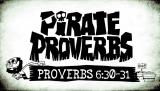 Pirate Proverbs 6:30-31