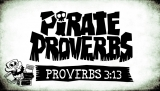Pirate Proverbs 3:13
