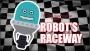 Robots Raceway