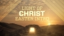 Light Of Christ Easter Intro