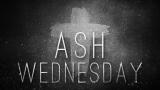 Ash Wednesday Still 1