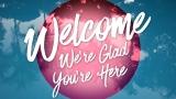 Refreshing Welcome Still