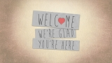 Made With Love Welcome Still