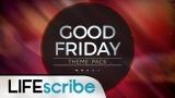 Good Friday Vol. 3 Theme Pack