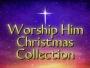 Worship Him Christmas Collection