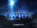OUR COMING SAVIOR