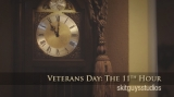 Veterans Day: The 11th Hour