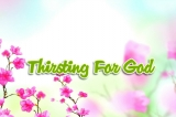 Thirsting For God - Psalm 42:1-5