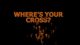 Where's Your Cross