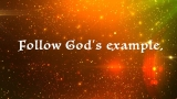 Follow God's Example