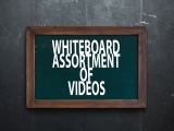 Whiteboard Assortment of Videos