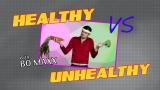 Healthy vs Unhealthy