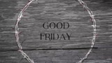 Good Friday (Thorns and Wood)