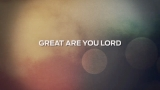 Great Are You Lord