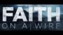 Faith On A Wire