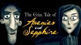 Ananias and Sapphira ( A Grim Tale )