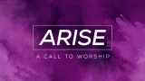 Arise (Call to Worship)